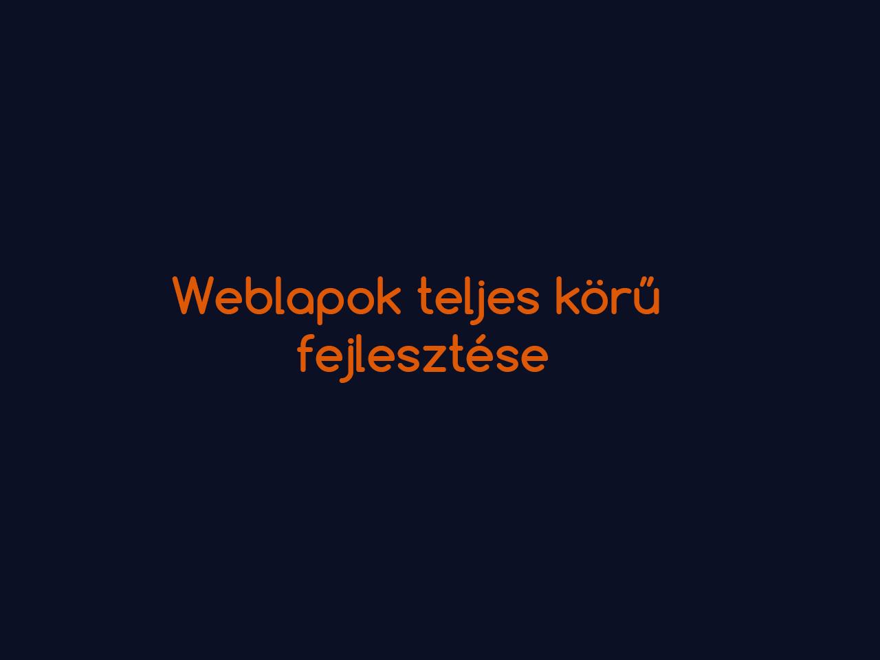 WEBFEJLESZTÉS, HONLAPKÉSZÍTÉS, WEBPROGRAMOZÁS, WEBDESIGN, TERMÉKFOTÓ